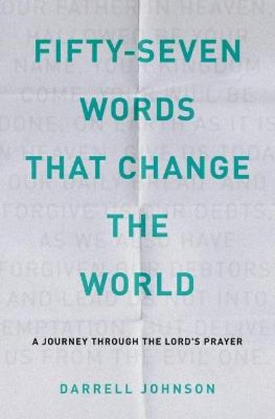 Fifty-Seven Words That Change The World - Darrell W Johnson