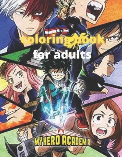 My hero academia coloring book for adults - Amanda Rojiz