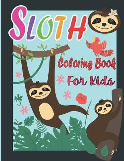 Sloth Coloring Book For Kids - Noumidia Colors