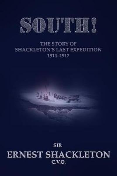 South! - Ernest Shackleton C V O