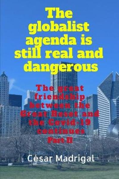 The globalist agenda is still real and dangerous - Cesar Madrigal