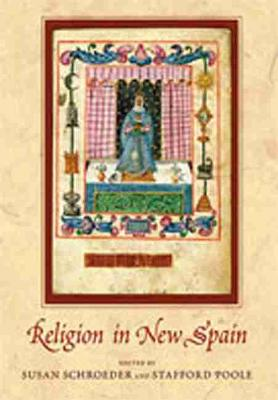 Religion in New Spain - Susan, Schroeder