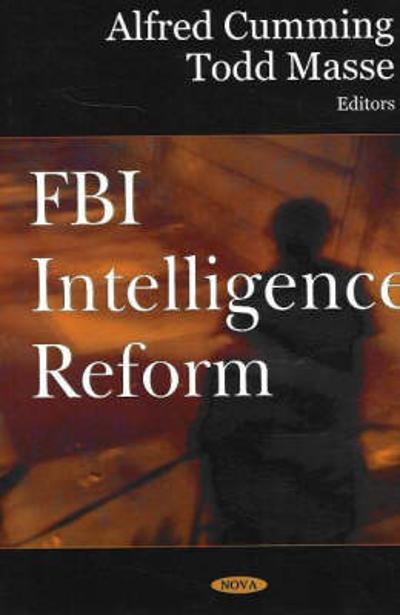 FBI Intelligence Reform - Alfred Cumming
