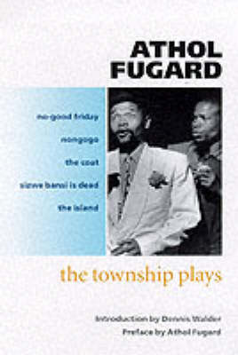 The Township Plays - Athol Fugard
