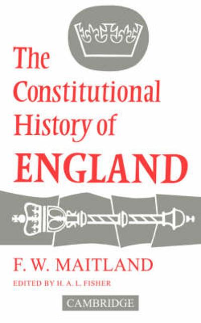The Constitutional History of England - Frederic William Maitland