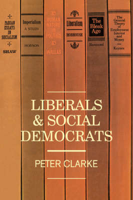 Liberals and Social Democrats - Peter Clarke