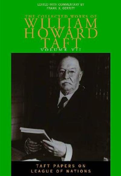 Collected Works Taft, Vol. 8 - William Howard Taft