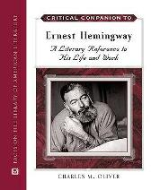 Critical Companion to Ernest Hemingway - Charles M. Oliver