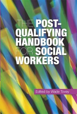 The Post-Qualifying Handbook for Social Workers - Wade Tovey