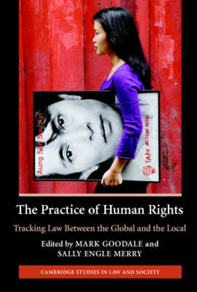 The Practice of Human Rights - Mark Goodale
