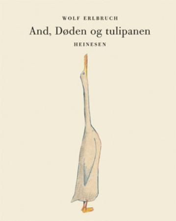 And, døden og tulipanen - Wolf Erlbruch