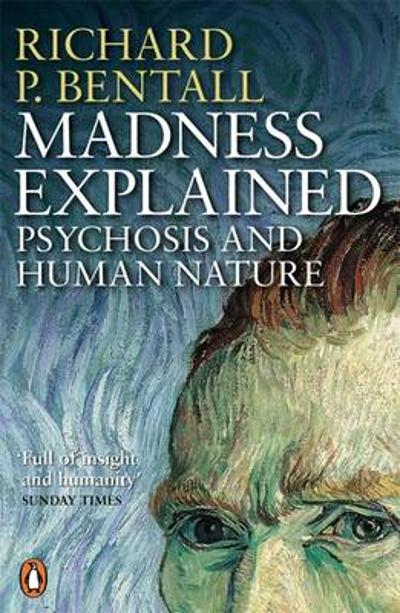 Madness Explained - Richard P. Bentall