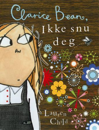 Clarice Bean, ikke snu deg! - Lauren Child