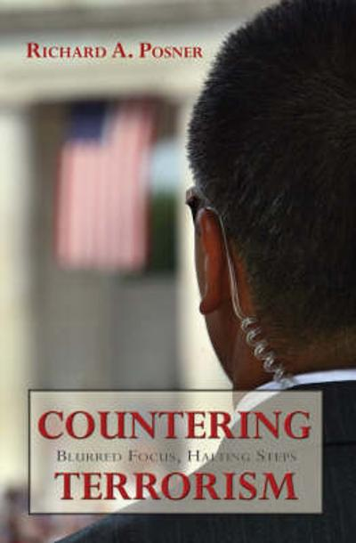 Countering Terrorism - Richard A. Posner