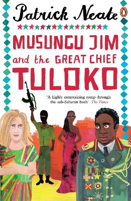Musungu Jim and the Great Chief Tuloko - Patrick Neate