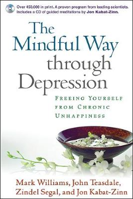 The Mindful Way Through Depression - Mark Williams Zindel V. Segal Mark Williams Jon Kabat-Zinn Jon Kabat-Zinn