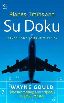 Planes, Trains and Su Doku - Wayne Gould