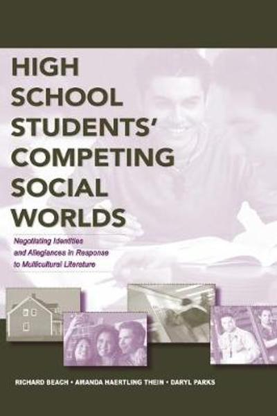 High School Students' Competing Social Worlds - Richard Beach