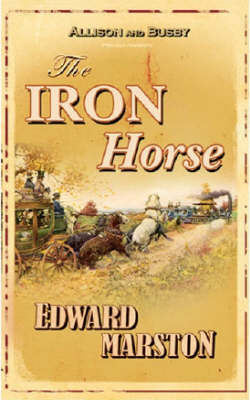 The Iron Horse - Edward Marston