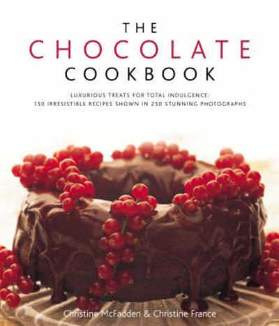 Chocolate Cookbook - Christine & France, Christine Mcfadde