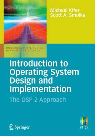 Introduction to Operating System Design and Implementation - Michael Kifer