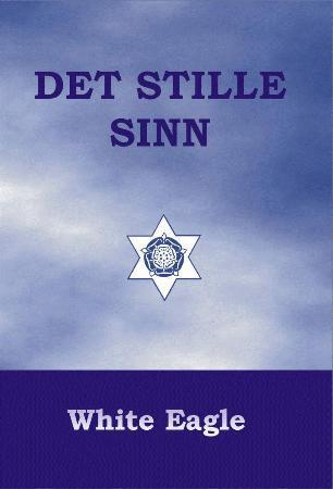 Det stille sinn - White Eagle