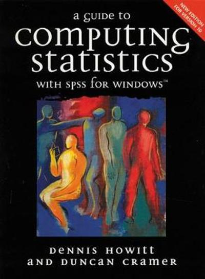 A Guide to Computing Statistics with SPSS for Windows Version 10 - Dennis Howitt