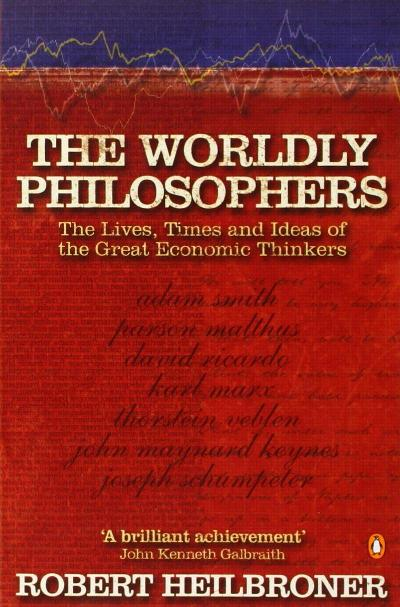 The worldly philosophers - Robert L. Heilbroner