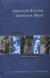 American Fiction, American Myth - Philip Young David Morrell Sandra Spanier