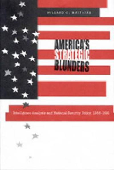 America's Strategic Blunders - Willard C. Matthias