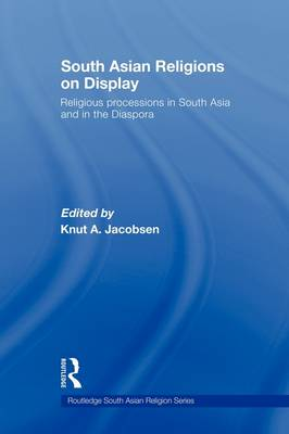 South Asian Religions on Display - Knut A. Jacobsen