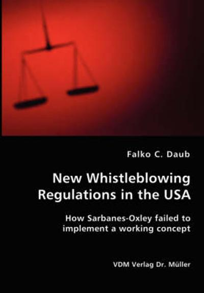 New Whistleblowing Regulations in the USA - Falko C Daub