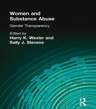 Women and Substance Abuse - Sally J. Stevens