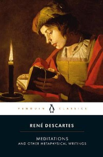 Meditations and Other Metaphysical Writings - Rene Descartes