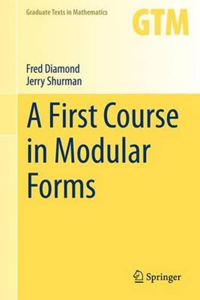 A First Course in Modular Forms - Fred Diamond