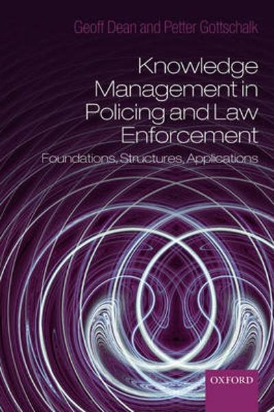 Knowledge Management in Policing and Law Enforcement - Goeffrey Dean