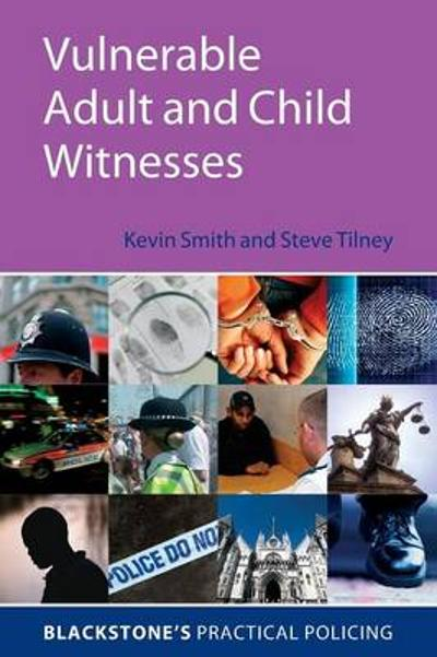 Vulnerable Adult and Child Witnesses - Kevin Smith