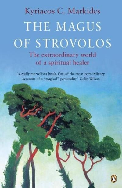 The Magus of Strovolos - Kyriacos C. Markides