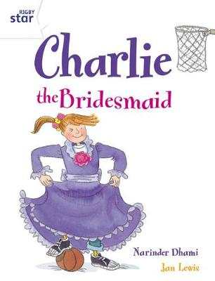 Rigby Star Guided 2 White Level: Charlie the Bridesmaid Pupil Book (Single) - Narinder Dhami