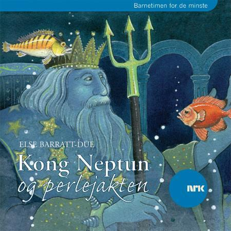 Kong Neptun og perlejakten - Else Barratt-Due