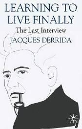 The Learning to Live Finally - Jacques Derrida