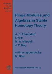 Rings, Modules, and Algebras in Stable Homotopy Theory - A.D. Elmendorf I. Kriz M.A. Mandell J. Peter May M. Cole