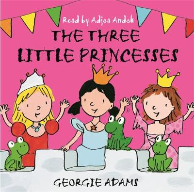 Early Reader: The Three Little Princesses - Georgie Adams