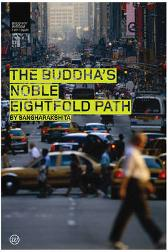 The Buddha's Noble Eightfold Path - Bikshu Sangharakshita