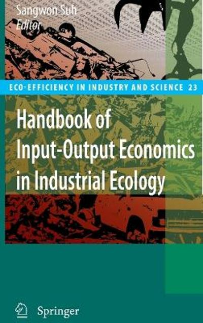 Handbook of Input-Output Economics in Industrial Ecology - Sangwon Suh