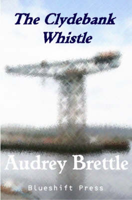 The Clydebank Whistle - Alexandra Audrey Brettle