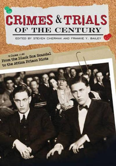 Crimes and Trials of the Century [2 volumes] - Frankie Y. Bailey, Ph.D.