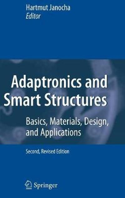 Adaptronics and Smart Structures - Hartmut Janocha