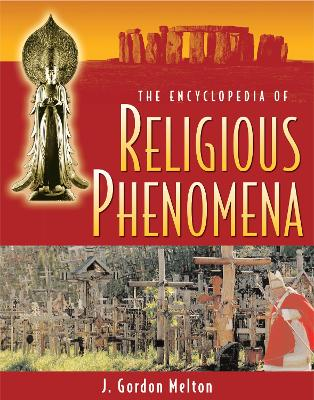 The Encyclopedia of Religious Phenomena - J. Gordon Melton
