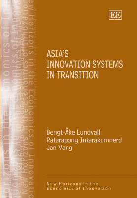 Asia's Innovation Systems in Transition - Bengt-Ake Lundvall